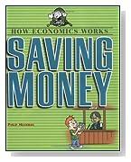Saving Money (How Economics Works)