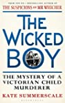 The Wicked Boy: The Mystery of a Vict...