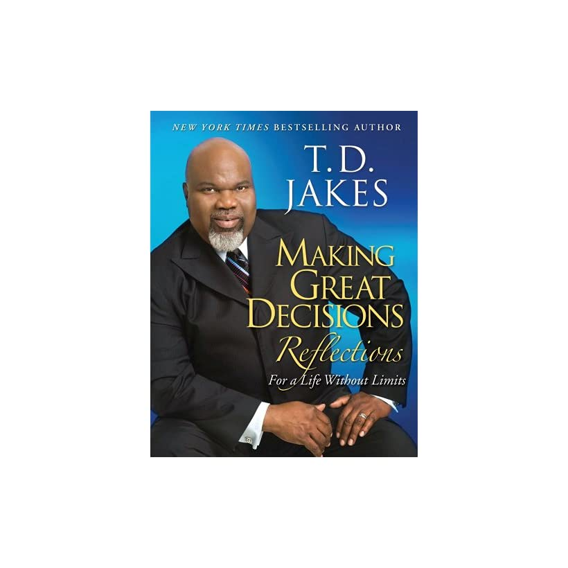 Great Decisions Reflections T D  Jakes Kindle Store on PopScreen