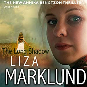 The Long Shadow | [Liza Marklund]