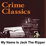 Crime Classics: My Name Is Jack the Ripper | Morton Fine,David Friedkin