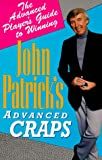 John Patrick's Advanced Craps: The Sophisticated Player's Guide to Winning (0818405775) by Patrick, John