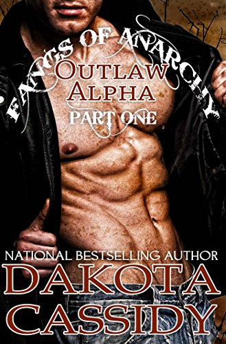 Dakota Cassidy - Fangs of Anarchy 2 - Outlaw Alpha: Bound (Part 1): A Vampire Werewolf Shifter Romance