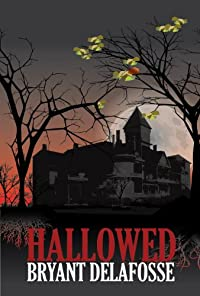 Hallowed by Bryant Delafosse ebook deal
