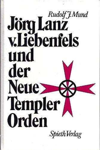 Jörg Lanz von Liebenfels und der neue Templer Orden. Die Esoterik des Christentums