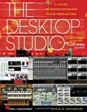 Emile D. Menasche Desktop Studio, the 2nd Edition: A Guide to Computer-Based Audio Production (Musicpro Guides)