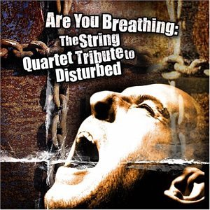 DISTURBED - Are You Breathing: The String Quartet Tribute to Disturbed - Zortam Music