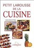 echange, troc Larousse, Collectif - Petit Larousse de la cuisine. 1800 recettes