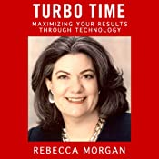 TurboTime: Maximizing Your Results Through Technology | [Rebecca L. Morgan]
