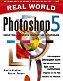 Real World Photoshop 5: Industrial Strength Production Techniques (Real World Series) (020135375X) by Blatner, David