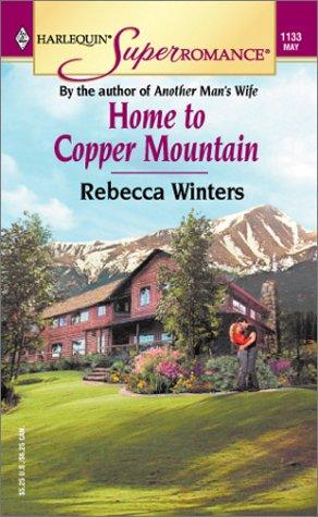 Home to Copper Mountain (Harlequin Superromance No. 1133), Rebecca Winters