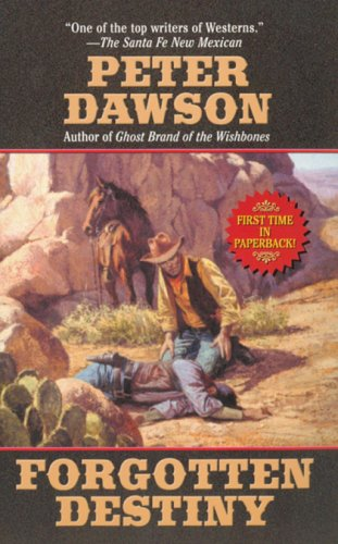 Forgotten Destiny (Leisure Western), Peter Dawson