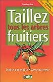 echange, troc Jean-Yves Prat - Taillez tous les arbres fruitiers
