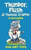 Thunder, Flush & Thomas Crapper: An Encycloopedia (1845886097) by Hart-Davis, Adam