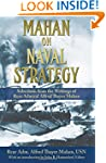 Mahan on Naval Strategy: Selections f...