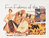 Fun Fabrics of the 50s (076430173X) by Joy Shih