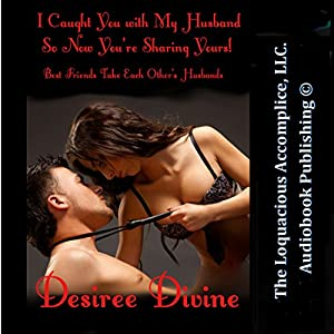 I Caught You with My Husband So Now You're Sharing Yours! Audiobook