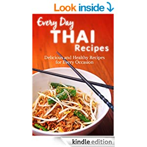 Thai Recipes: The Beginner's Guide to Breakfast, Lunch, Dinner, and More (Every Day Recipes)