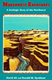 Northwest Exposures: A Geologic Story of the Northwest (0878423230) by David D. Alt