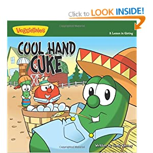 Cool Hand Cuke: A Lesson in Giving (Big Idea Books / VeggieTown Values) Cindy Kenney and Big Idea Design