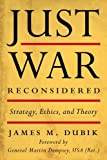 Just War Reconsidered: Strategy, Ethics, and Theory (Battles and Campaigns Series)