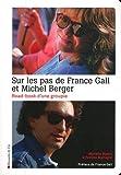 echange, troc Murielle Bisson, Patricia Martoglio - Sur les pas de France Gall et Michel Berger : Road-book d'une groupie