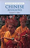 Chinese Religions (Religions of the World) (0415262836) by Adler, Joseph