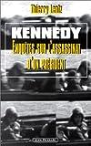 echange, troc Thierry Lentz - Kennedy. Enquête sur l'assassinat d'un président