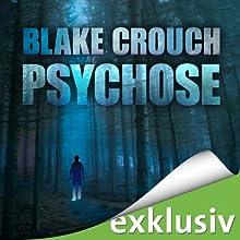 Psychose (Wayward Pines 1) (       UNABRIDGED) by Blake Crouch Narrated by Viktor Neumann