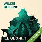 Le secret | Livre audio Auteur(s) : Wilkie Collins Narrateur(s) : Juliette Croizat