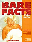Craig Hosoda The Bare Facts Video Guide: Where to Find Your Favourite Actors and Actresses Nude on Video