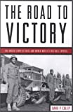 The Road to Victory: The Untold Story of Race and World War II's Red Ball Express