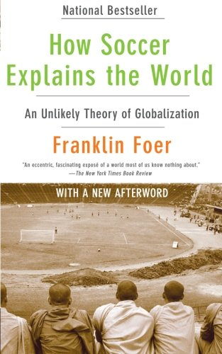 Gift Idea: How Soccer Explains the World: An Unlikely Theory of Globalization