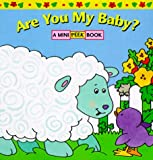 img - for Are You My Baby? (Mini Peek Book) book / textbook / text book