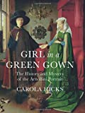 Cover of Girl in a Green Gown by Carola Hicks 0701183373