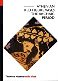 Athenian red figure vases :  the Archaic period : a handbook /