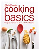 Betty Crocker Cooking Basics: Recipes and Tips toCook with Confidence (Betty Crocker Books)