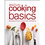 Betty Crocker Cooking Basics: Recipes and Tips toCook with Confidence ~ Betty Crocker