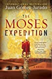 The Moses Expedition: A Novel eBook: Juan Gomez-Jurado