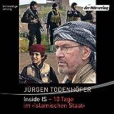 "Inside IS - 10 Tage im ""Islamischen Staat"" (audio edition)"