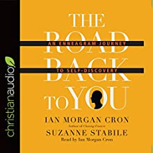 The Road Back to You: An Enneagram Journey to Self-Discovery | Livre audio Auteur(s) : Ian Morgan Cron, Suzanne Stabile Narrateur(s) : Ian Morgan Cron