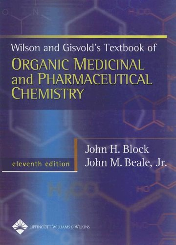 Wilson & Gisvold's Textbook of Organic Medicinal and Pharmaceutical Chemistry