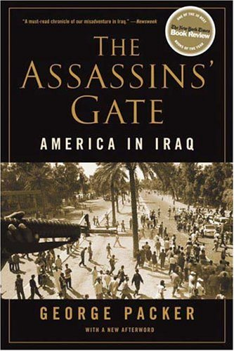 The Assassins&#039; Gate: America in Iraq