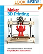 Make: 3D Printing: The Essential Guide to 3D Printers