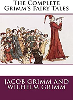The Complete Grimms Fairy Tales eBook on Kindle