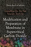img - for Modification and Preparation of Membrane in Supercritical Carbon Dioxide (Chemistry Research and Applications) by Guang-ming Qiu (2010-06-30) book / textbook / text book