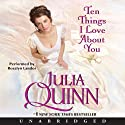 Ten Things I Love About You (       UNABRIDGED) by Julia Quinn Narrated by Rosalyn Landor