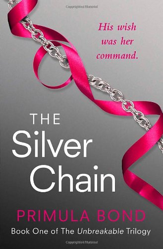 Image of The Silver Chain (Unbreakable Trilogy, Book 1)
