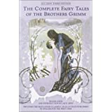The Complete Fairy Tales of the Brothers Grimm All-New Third Edition ~ Jack Zipes