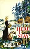 Here I Stay (0241022053) by Coatsworth, Elizabeth